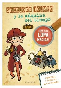 Sherlock Holmes Y La Máquina Del Tiempo Larousse Editorial