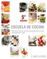 Larousse ficha de la obra escuela de cocina - Escuela de cocina vegetariana ...