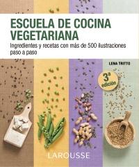 Larousse ficha de la obra escuela de cocina vegetariana - Escuela de cocina vegetariana ...