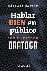 Hablar bien en público con el método ORATOGA